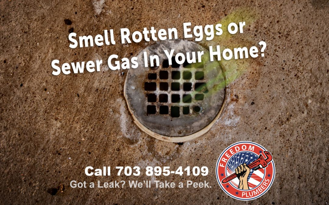 smell rotten eggs or sewer gas in your home?